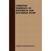 Christian Marriage by George Hayward Joyce