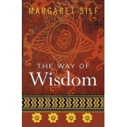 The Way of Wisdom by Margaret Silf