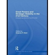 Great Powers and Strategic Stability in the 21st Century by Graeme P. Herd