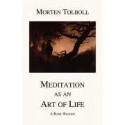 Meditation as an Art of Life by Morten Tolboll