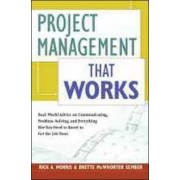 Project Management That Works: Optimizing Tools, Techniques and Skills for Any Corporate Environment by Rick A. Morris