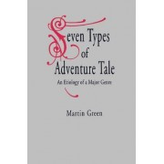 Seven Types of Adventure Tale by Martin Green