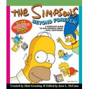 The Simpsons Beyond Forever!: A Complete Guide To Our Favorite Family ! Still Continued
