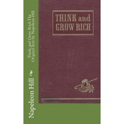 Think and Grow Rich the Original Text by Napoleon Hill by Napeleon Hill