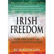 Irish Freedom by Richard English