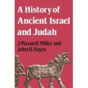 A History of Ancient Israel and Judah by J.Maxwell Miller