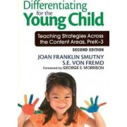 Differentiating for the Young Child by Joan F. Smutny