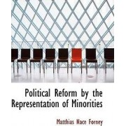 Political Reform by the Representation of Minorities by Matthias Nace Forney