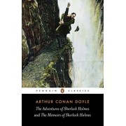 The Adventures of Sherlock Holmes and the Memoirs of Sherlock Holmes: AND The Memoirs of Sherlock Holmes by Sir Arthur Conan Doyle
