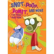 Snot, Poop, Vomit, and More by Dr Alvin Silverstein