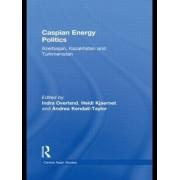Caspian Energy Politics by Indra Overland