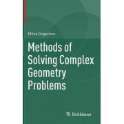 Methods of Solving Complex Geometry Problems by Ellina Grigorieva