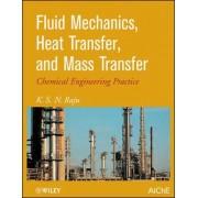 Fluid Mechanics, Heat Transfer, and Mass Transfer by K. S. Raju