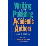 Writing and Publishing for Academic Authors by Todd W. Taylor