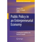 Public Policy in an Entrepreneurial Economy: Preliminary Entry 98 by Zoltan J. Acs