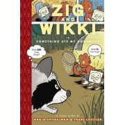 Zig and Wikki: Something Ate My Homework by Nadja Spiegelman