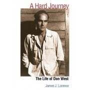 A Hard Journey by James J. Lorence
