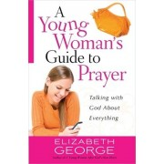 A Young Woman's Guide to Prayer by Elizabeth George