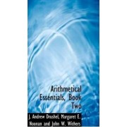 Arithmetical Essentials, Book Two by J Andrew Drushel