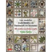 Los modelos tradicionales de Patchwork en lecciones: 66 modelos para bolsos y quilts by Yoko Saito