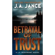 Betrayal of Trust by J A Jance