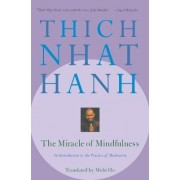 The Miracle of Mindfulness by Th ich. Nh aat Hoanh