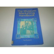 The Museum Marketing Handbook by Museums & Galleries Commission