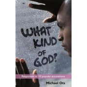 What Kind of God? by Michael Ots