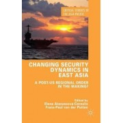 Changing Security Dynamics in East Asia by Elena Atanassova-Cornelis