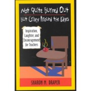 Not Quite Burned Out, But Crispy Around the Edges by Sharon M Draper