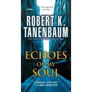 Echoes of My Soul by Robert K Tanenbaum