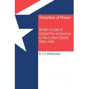 Transition of Power by Brian J. C. McKercher