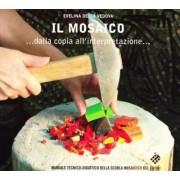 Il mosaico... dalla copia all'interpretazione. by Della Vedova, Evelina