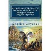Cursed Inheritance / Herencia Maldita by Angeles Goyanes