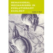 Behavioral Mechanisms in Evolutionary Ecology by Leslie A. Real