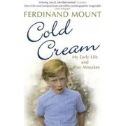 Cold Cream by Ferdinand Mount