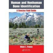 Human and Nonhuman Bone Identification by Diane L. France