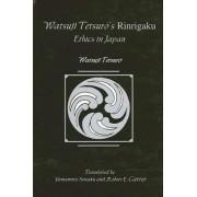 Watsuji Tetsuro's Rinrigaku by Watsuji Tetsuro