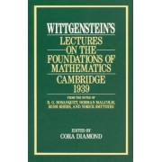 Lectures on the Foundations of Mathematics 1939: Cambridge by Ludwig Wittgenstein