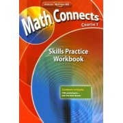 Math Connects, Course 1: Skills Practice Workbook by McGraw-Hill Education