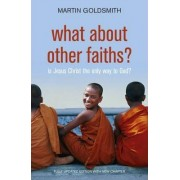 What About Other Faiths? by Martin Goldsmith