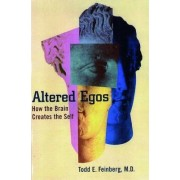 Altered Egos by Todd E. Feinberg