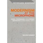 Modernism at the Microphone: Radio, Propaganda, and Literary Aesthetics During World War II