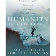 Humanity on a Tightrope by Paul R. Ehrlich