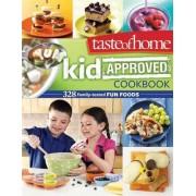 Taste of Home Kid Approved Cookbook by Taste of Home