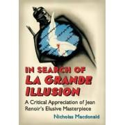 In Search of La Grande Illusion by Nicholas Macdonald