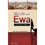 My Life with Ewa: The Early Years by Tim Pratt