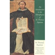 An Introduction to the Metaphysics of St. Thomas Aquinas by Saint Thomas Aquinas