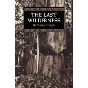 The Last Wilderness by Murray Morgan