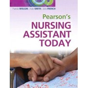 Pearson's Nursing Assistant Today by Francie Wolgin